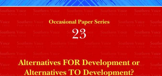 Alternatives for Development or Alternatives to Development?