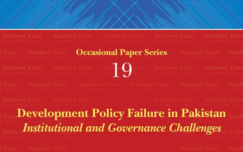 Development Policy Failure in Pakistan: Institutional and Governance Challenges