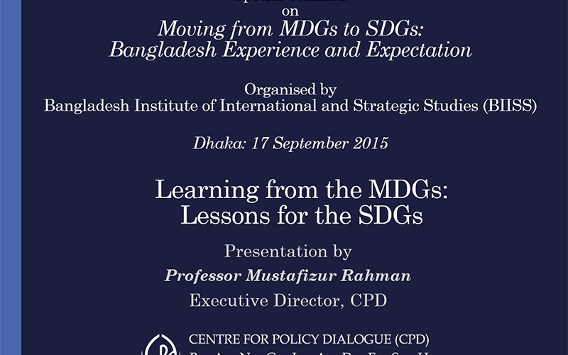 "Mustafizur Rahman on ""Moving from MDGs to SDGs: Bangladesh Experience and Expectation"""
