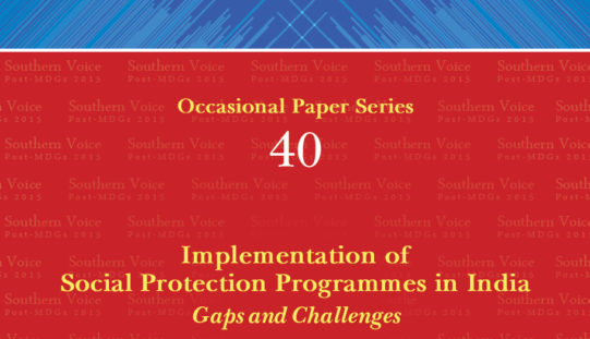 Implementation of Social Protection Programmes in India : Gaps and Challenges